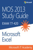 Exam 77 420_ mos 2013 study guide for microsoft excel full