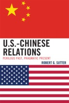 US - Chinese relations :  Perilous Past, Pragmatic Present