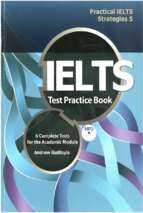 Practical ielts strategies 5 ielts test practice book