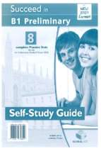 Succeed in cambridge english b1 preliminary   8 practice tests for the revised exam from 2020 selfstudy guide